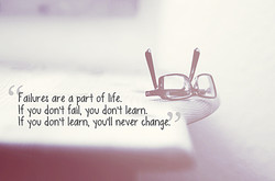 ailures are a part of life. 