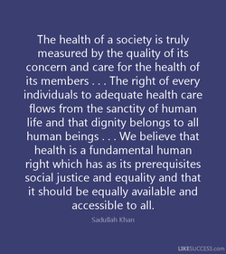 The health of a society is truly 
