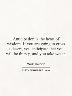 Anticipation is the heart of 