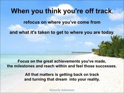 When you think you're off track, 