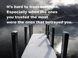 It's hard to trust-someone, 