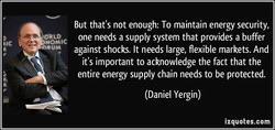 But that's not enough: To maintain energy security, 