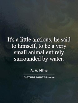 It's a little anxious, he said 