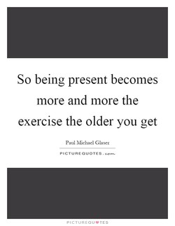 So being present becomes 