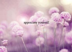 appreciate yourself.