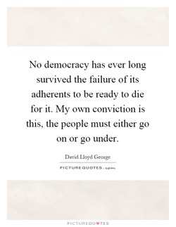 No democracy has ever long 
