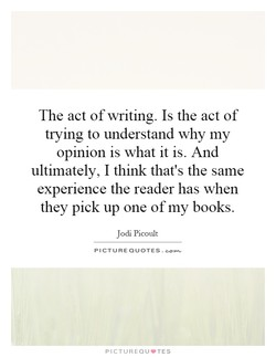 The act of writing. Is the act of 