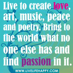 Live to create 