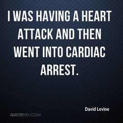 I WAS HAVING A HEART 