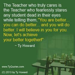 The Teacher who truly cares is