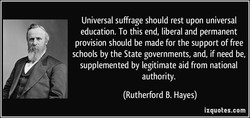 Universal suffrage should rest upon universal 