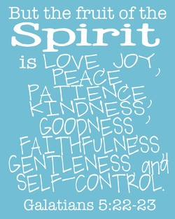 But the fruit of the 
