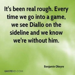 It's been real rough. Every 