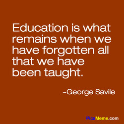 Education is what 
