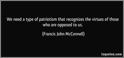 We need a type of patriotism that recognizes the virtues of those 