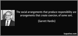 The social arrangements that produce responsibility are 