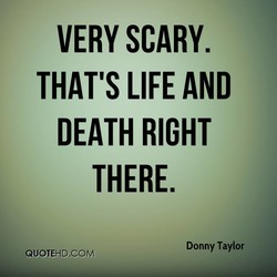 VERY SCARY. 