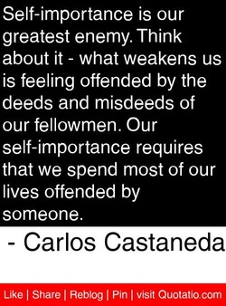 Self-importance is our 