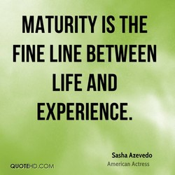 MATURITY IS THE 