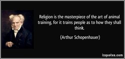 Religion is the masterpiece of the art of animal 