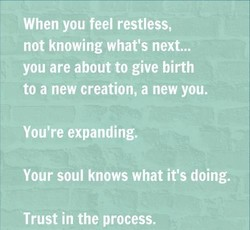 When you feel restless, 