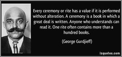Every ceremony or rite has a value if it is performed 