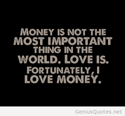 MONEY IS NOT THE 