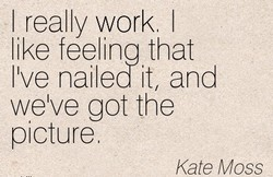 -I really work I 