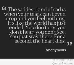 The saddest kind of sad is 