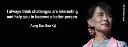 I always think challenges are interesting 