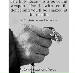 The holy Rosary is a powerful 