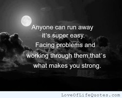 Anyone can run away 