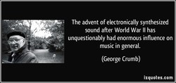 The advent of electronically synthesized 
