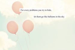 For every problems you try to hide, 