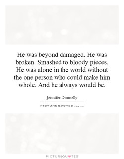 He was beyond damaged. He was 