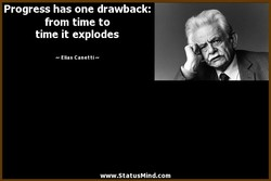 Progress has one drawback: