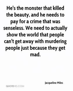 He's the monster that killed 