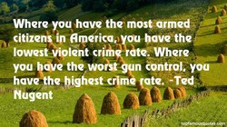 Where you have the most armed?? 