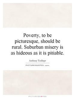 Poverty, to be 