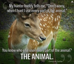 hunter buddy tells me, 'Don't worry, 