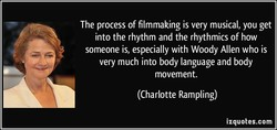 The process of filmmaking is very musical, you get 