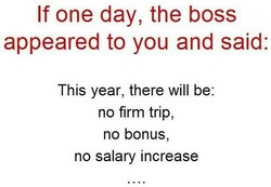 If one day, the boss 