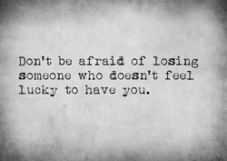 Don't be afraid of losing 