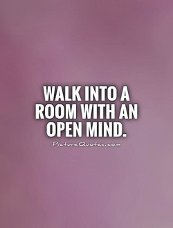 WALK INTO A 