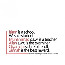 Islam is a school. 
