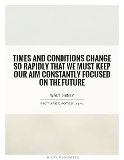 TIMES AND CONDITIONS CHANGE 