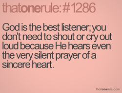God is the best listener; you 