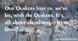 OUR OUAkERS LOVE US. WE'RE biq wiTk OUÅkERS. IT's Topf AMOUSOUOTES.COM