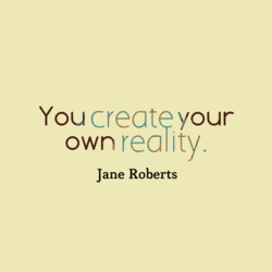 You create your 