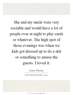 She and my uncle were very 